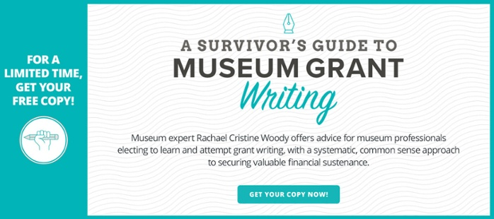 Get your free copy of A Survivor's Guide to Museum Grant Writing